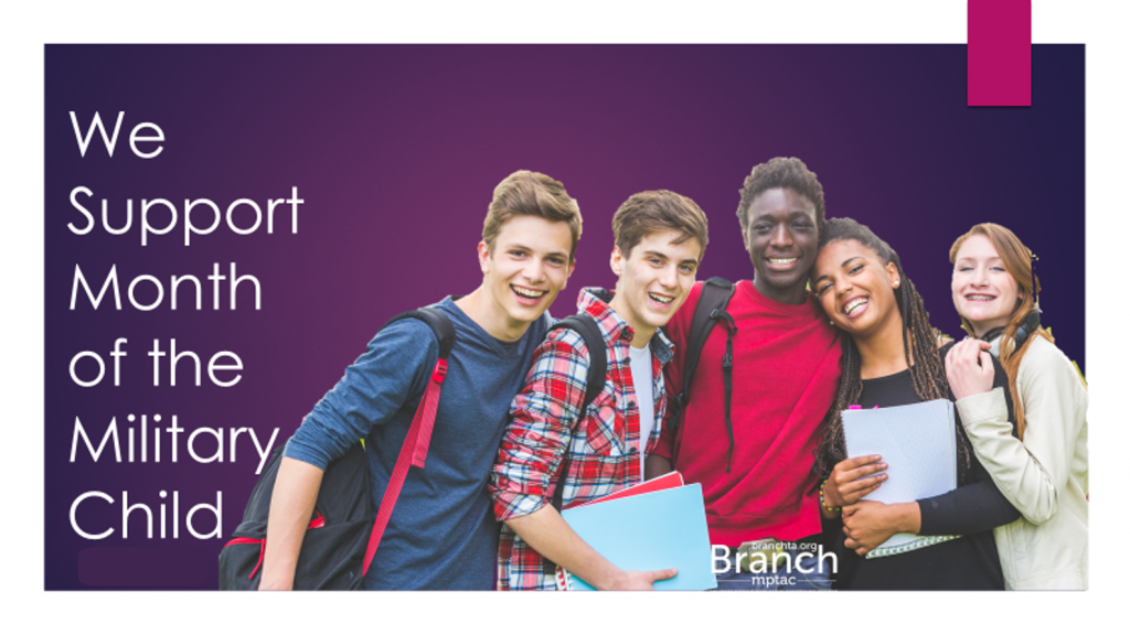 "A dark purple background, foreground shows 5 teens, 2 girls and 3 boys, varied ethnicities. Text reads ""We Support Month of the Military Child"". Includes the logo for the Branch, Military Parent Technical Assistance Center"